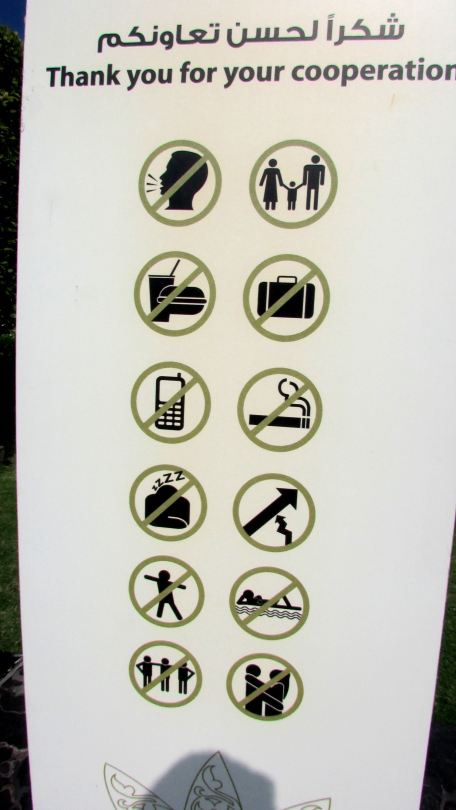 Mosques, like most places of worship, have clearly defined rules for proper behavior. Based on this sign at the grand mosque, can you tell what behaviors are not acceptable in a mosque?
