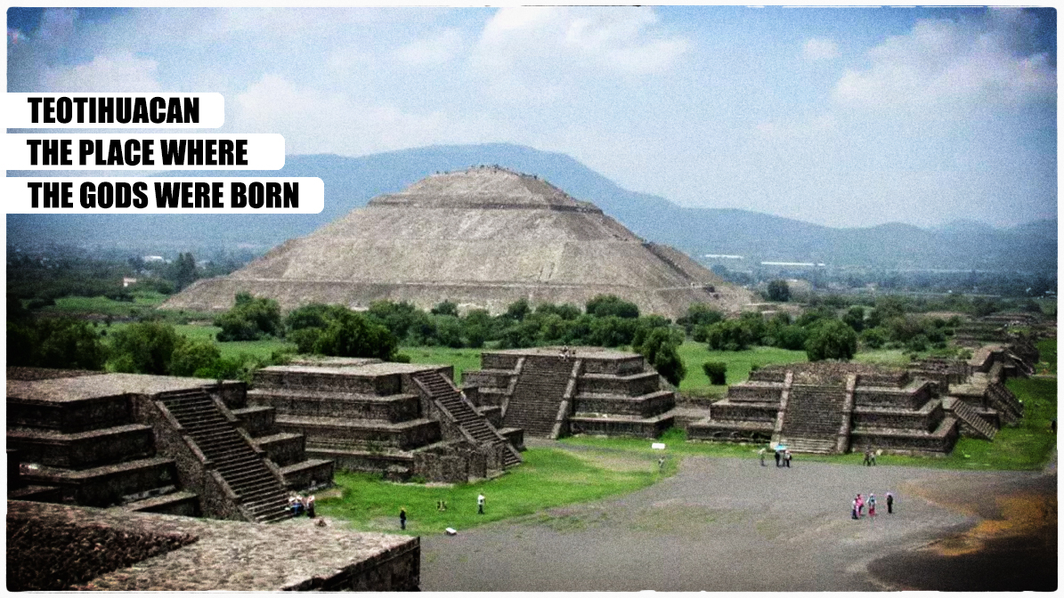 Teotihuacan World Map.Teotihuacan The Place Where The Gods Were Born Open Ended Social